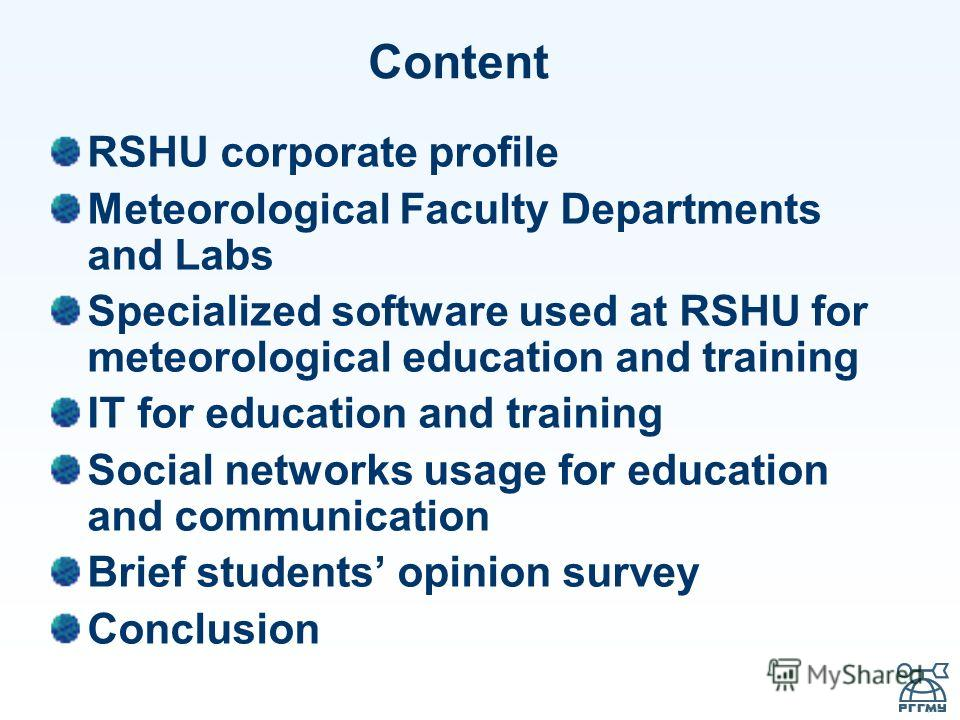 Content RSHU corporate profile Meteorological Faculty Departments and Labs Specialized software used at RSHU for meteorological education and training IT for education and training Social networks usage for education and communication Brief students