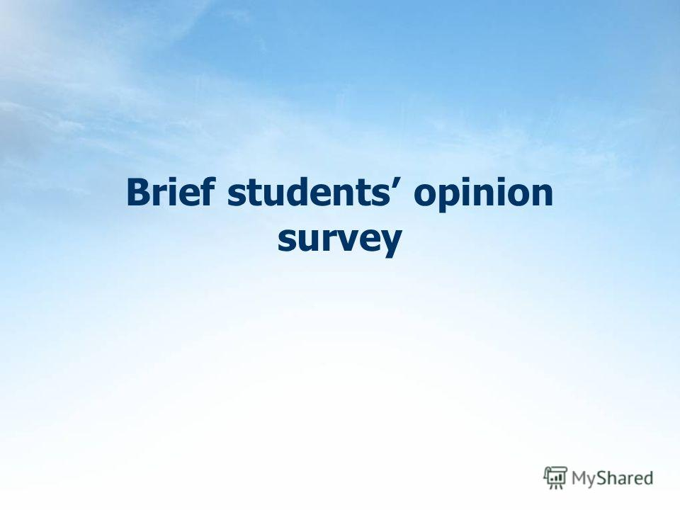 Brief students opinion survey