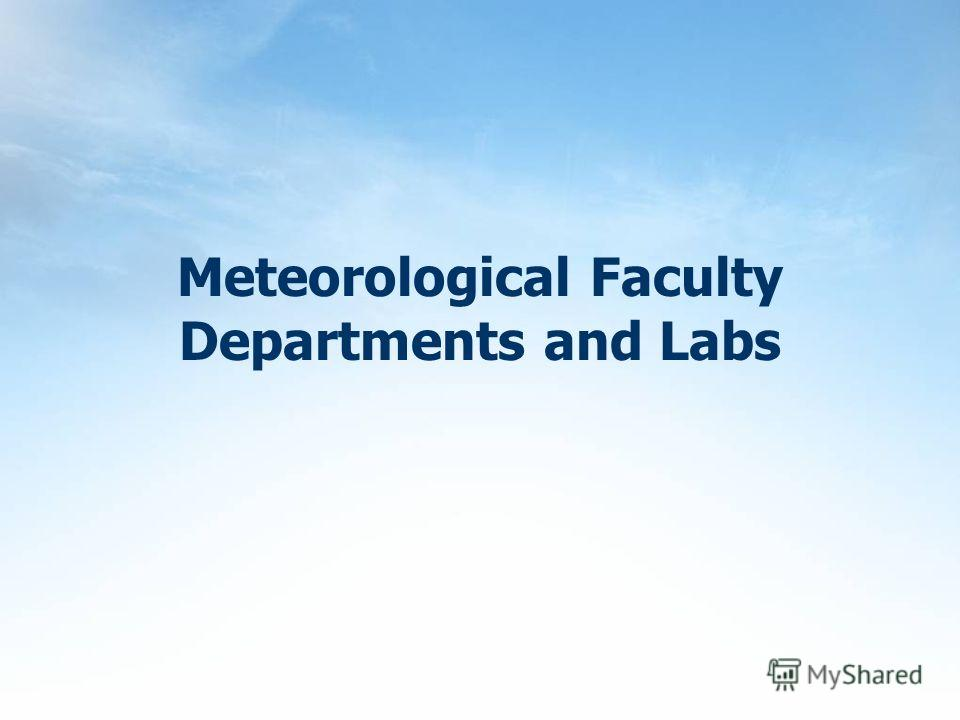 Meteorological Faculty Departments and Labs