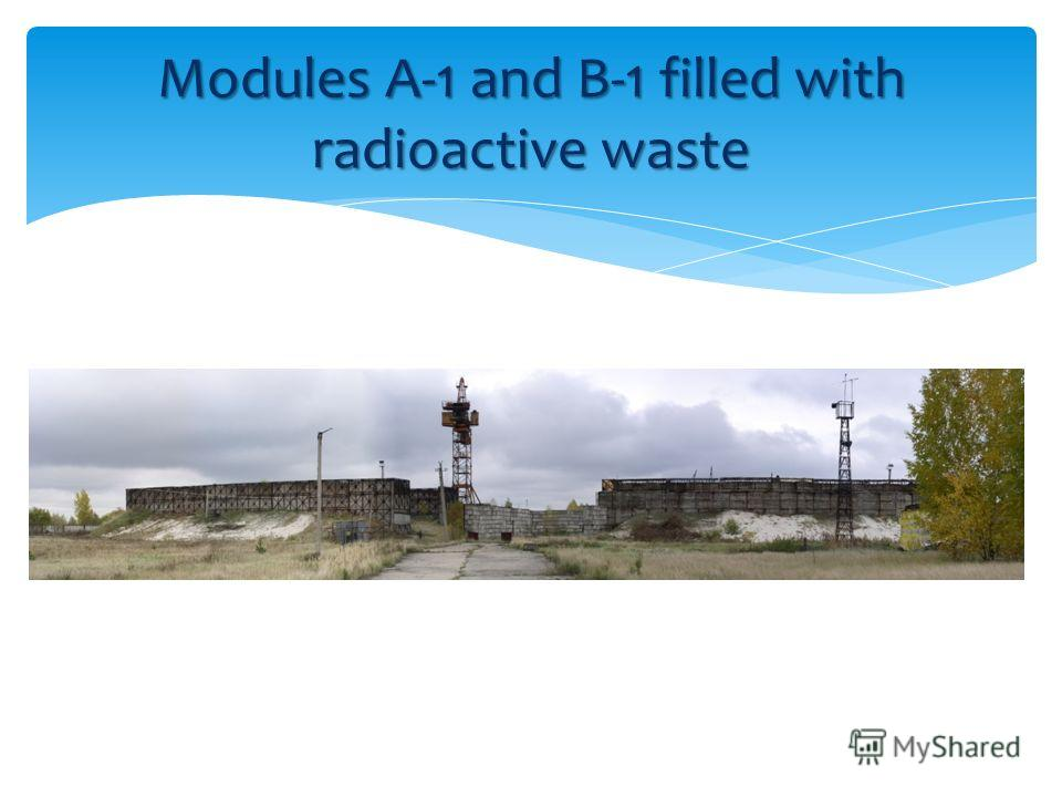 Modules A-1 and B-1 filled with radioactive waste