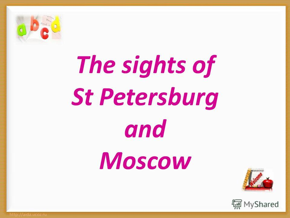 The sights of St Petersburg and Moscow