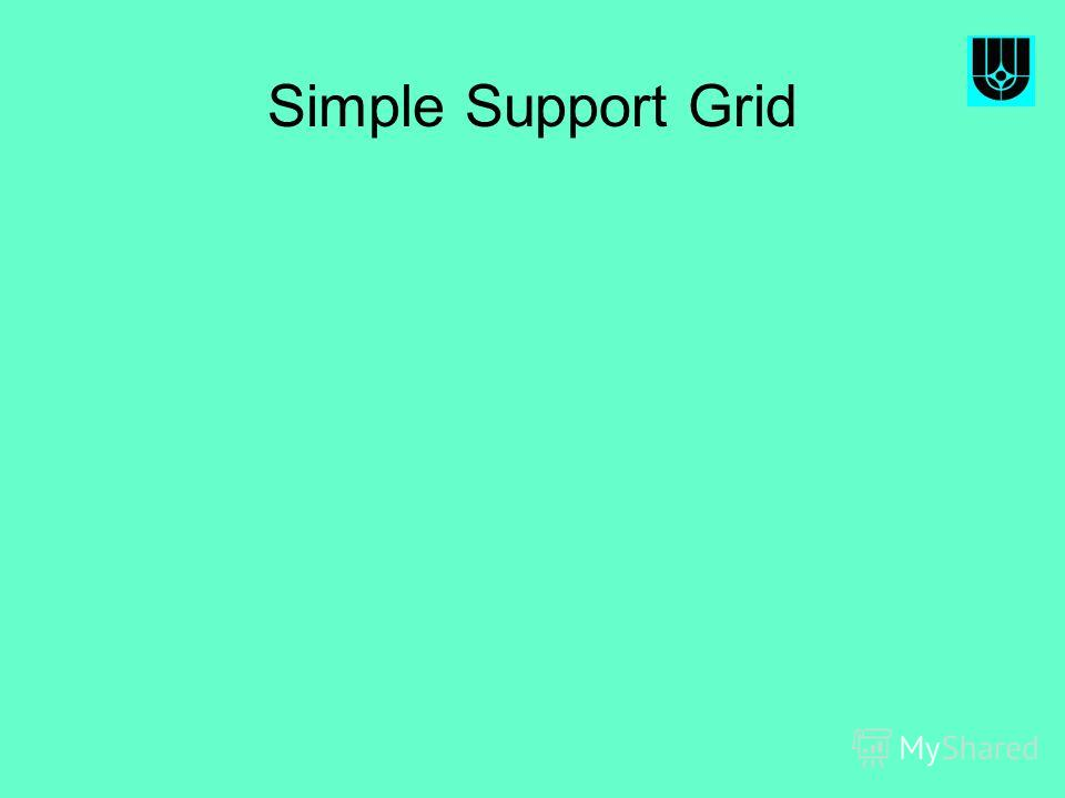 Simple Support Grid