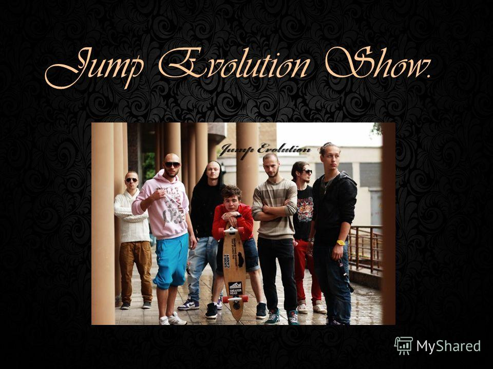 Jump Evolution Show.