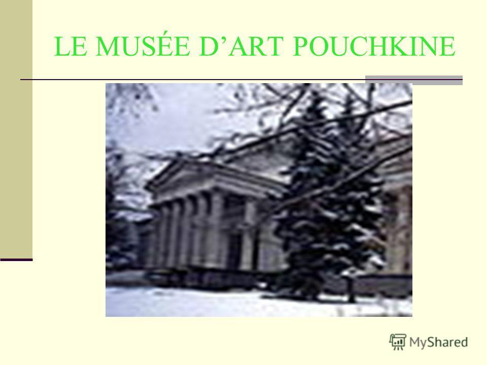 LE MUSÉE DART POUCHKINE