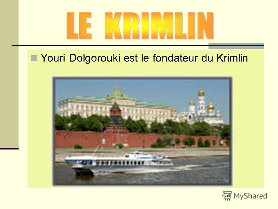 Youri Dolgorouki est le fondateur du Krimlin