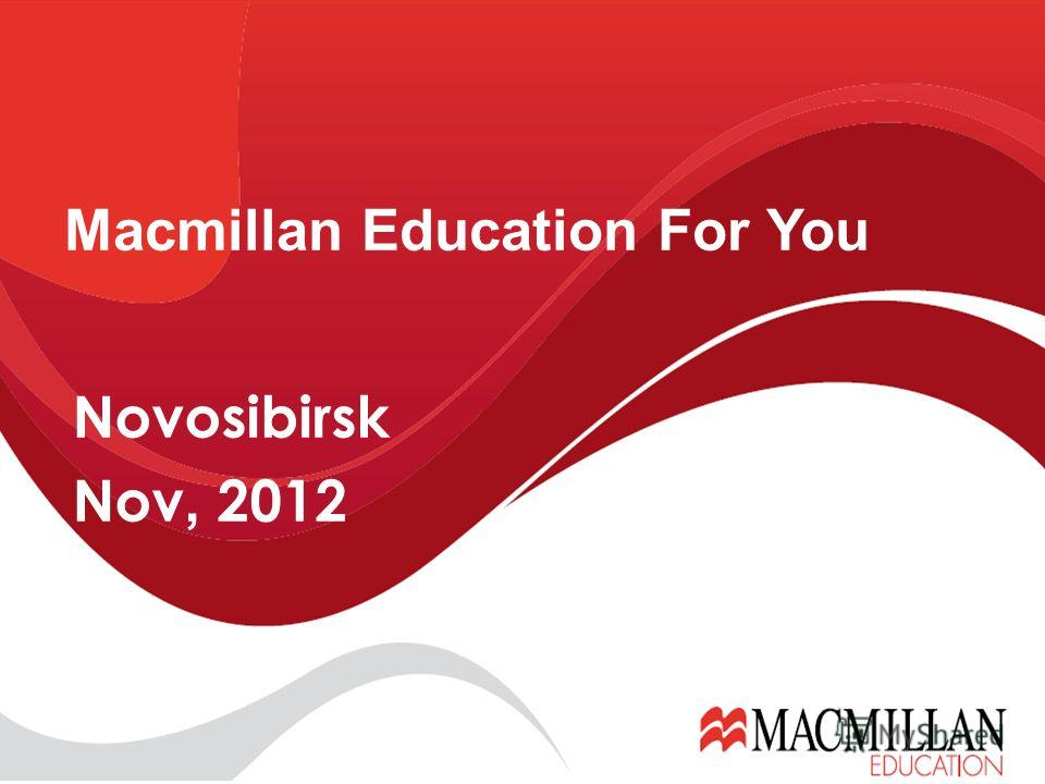 Novosibirsk Nov, 2012 Macmillan Education For You