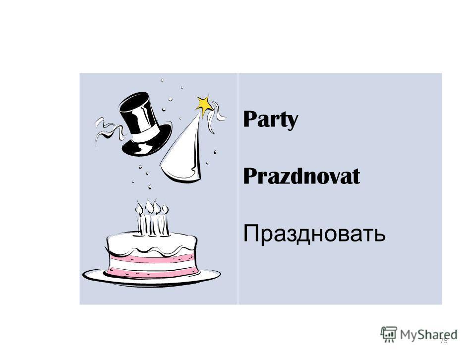 75 Party Prazdnovat Праздновать
