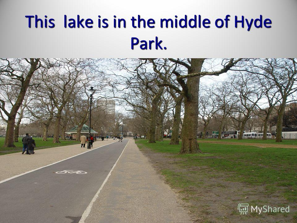 This lake is in the middle of Hyde Park.