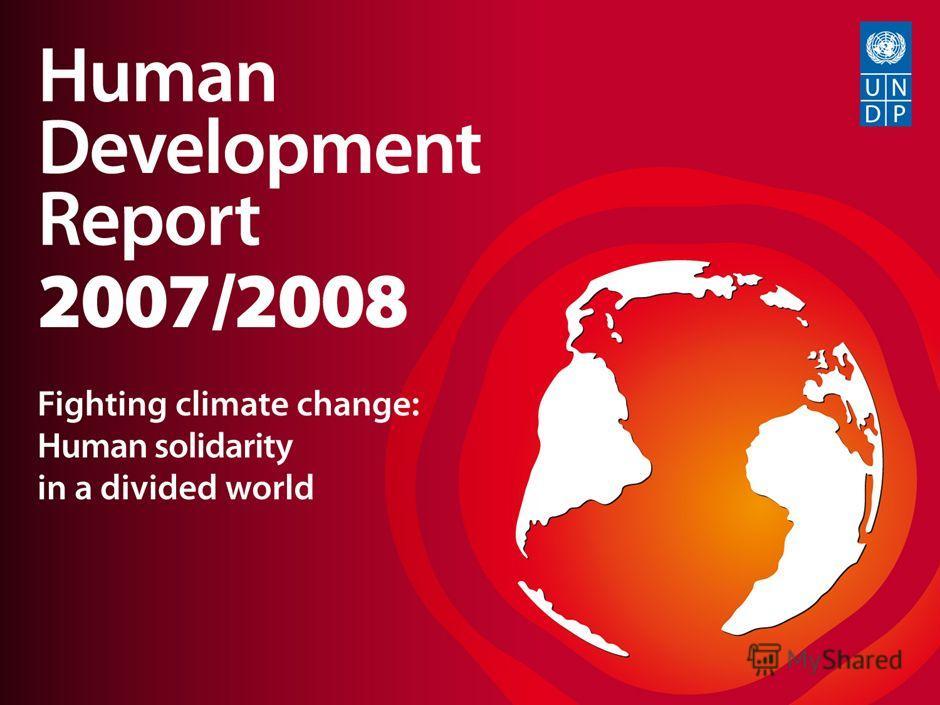 UNDP-GEF Adaptation 1 UNDP-GEF Climate Change Adaptation Workshop & Training Course 1 Доклад о развитии человека 2007/2008 Борьба с изменением климата: человеческая солидарность в разделенном мире