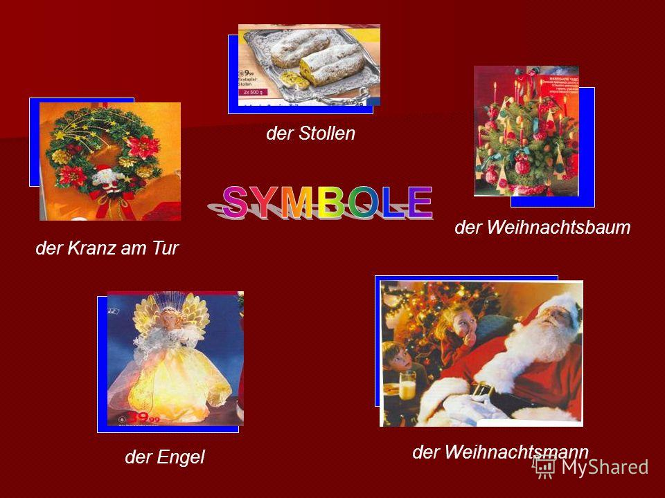 der Weihnachtsmann der Engel der Stollen der Kranz am Tur der Weihnachtsbaum