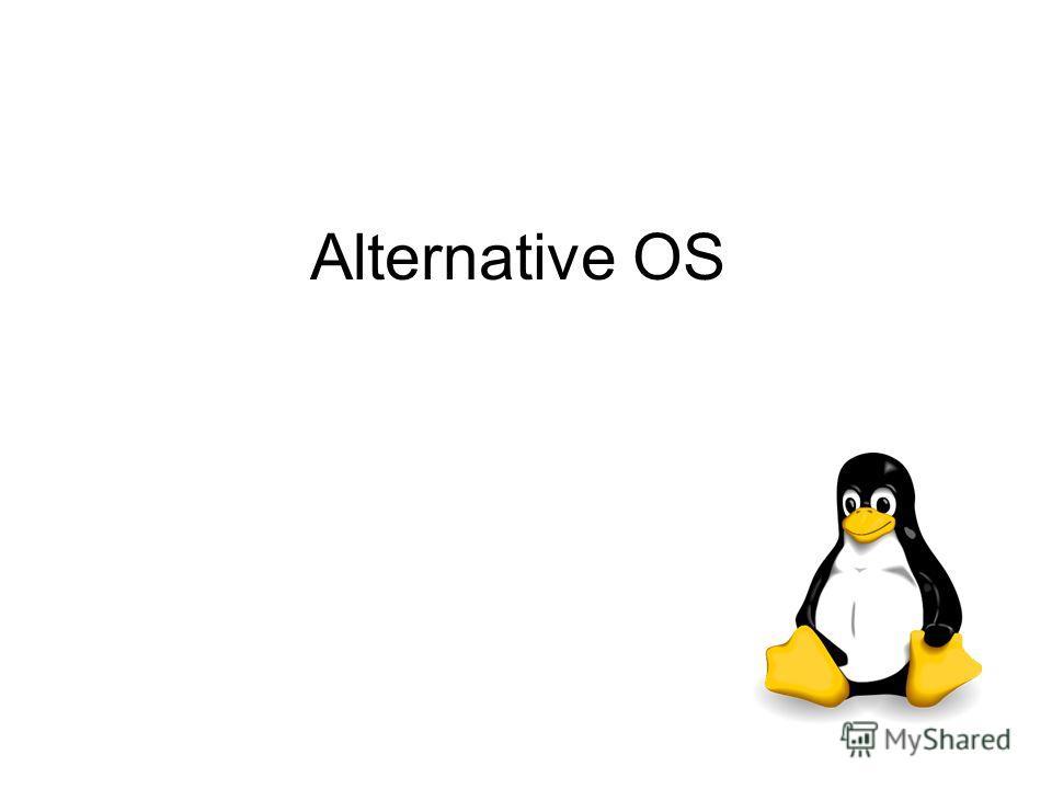 Alternative OS