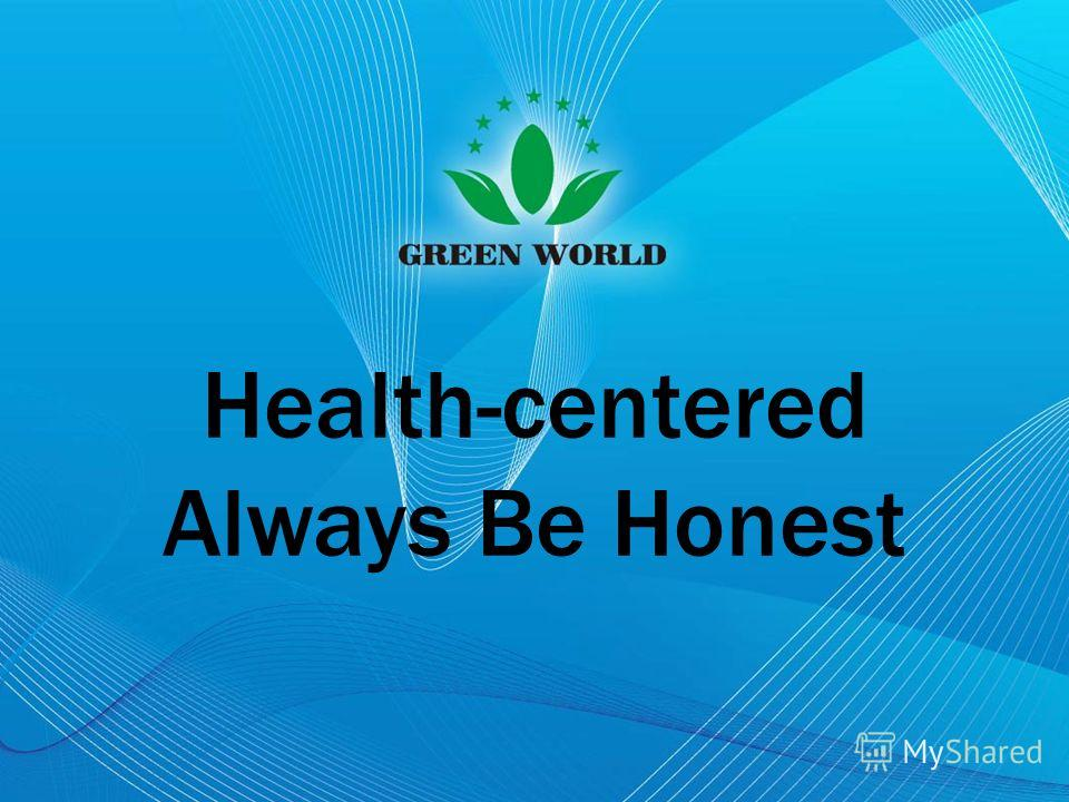 Health-centered Always Be Honest