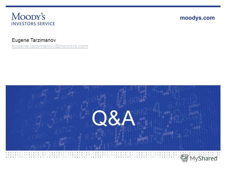 19 Eugene Tarzimanov eugene.tarzimanov@moodys.com Q&A