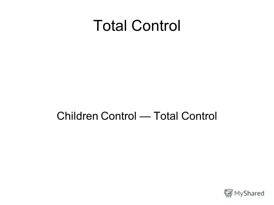Total Control Children Control Total Control