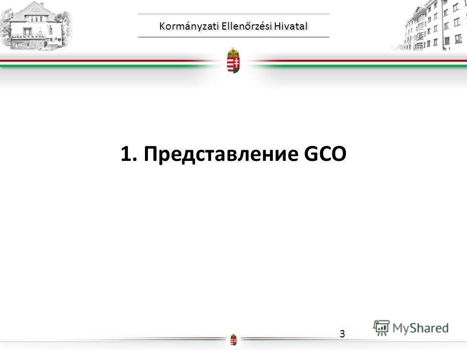 Kormányzati Ellenőrzési Hivatal 1.Представление GCO 3
