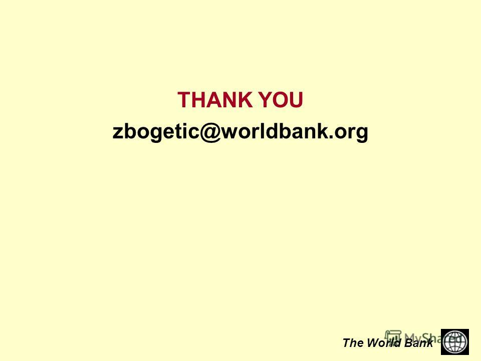 The World Bank THANK YOU zbogetic@worldbank.org