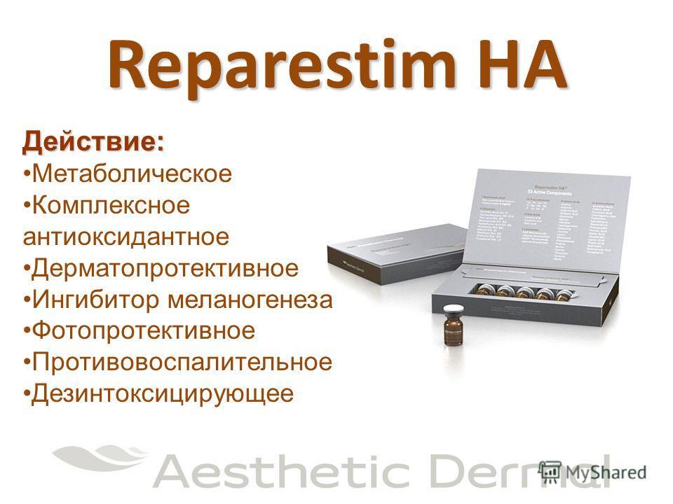 Reparestim HA Действие: Метаболическое Комплексное антиоксидантное Дерматопротективное Ингибитор меланогенеза Фотопротективное Противовоспалительное Дезинтоксицирующее