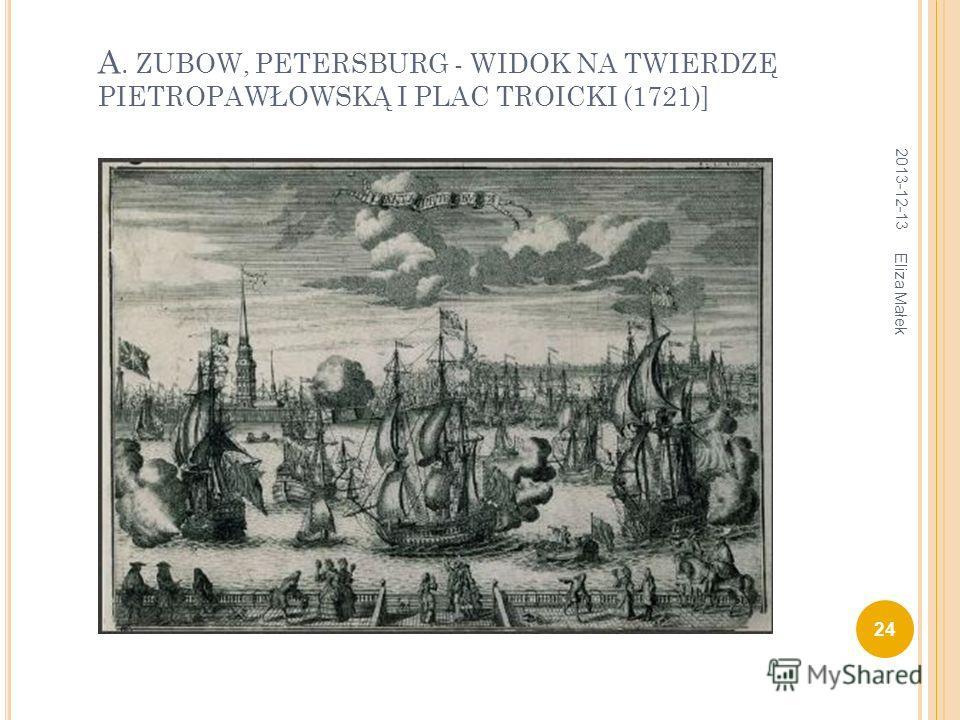 А. ZUBOW, PETERSBURG - WIDOK NA TWIERDZĘ PIETROPAWŁOWSKĄ I PLAC TROICKI (1721)] 2013-12-13 24 Eliza Małek