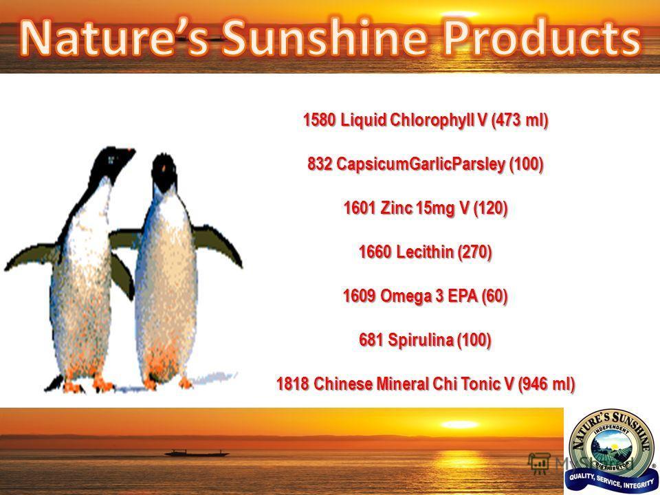 1580 Liquid Chlorophyll V (473 ml) 832 CapsicumGarlicParsley (100) 1601 Zinc 15mg V (120) 1660 Lecithin (270) 1609 Omega 3 EPA (60) 681 Spirulina (100) 1818 Chinese Mineral Chi Tonic V (946 ml)