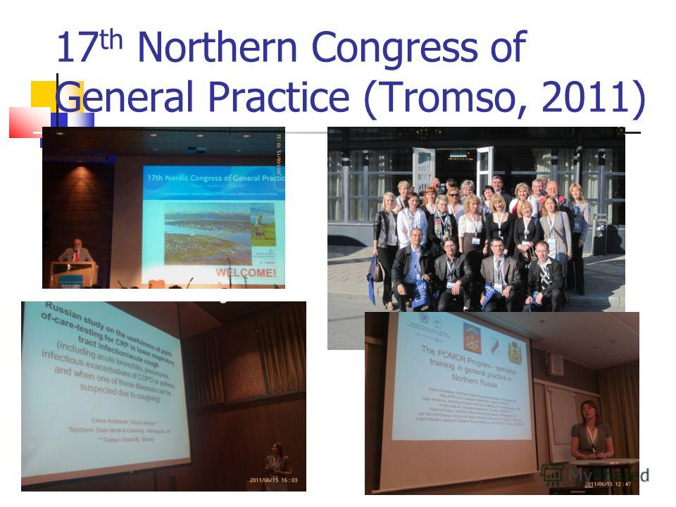 17 th Northern Congress of General Practice (Tromso, 2011)