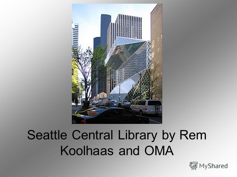 Seattle Central Library by Rem Koolhaas and OMA