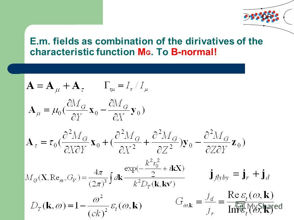 E.m. fields as combination of the dirivatives of the characteristic function M G. To B-normal!