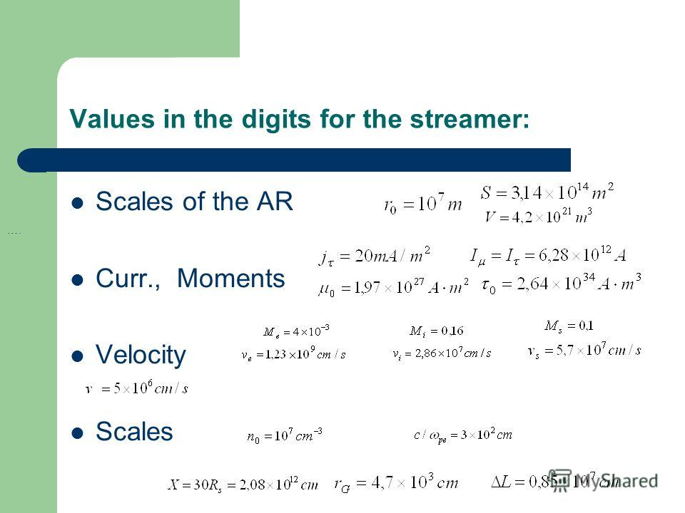 Values in the digits for the streamer: Scales of the AR Curr., Moments Velocity Scales ….