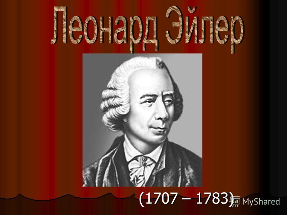 (1707 – 1783)