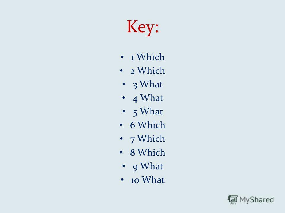 Key: 1 Which 2 Which 3 What 4 What 5 What 6 Which 7 Which 8 Which 9 What 10 What