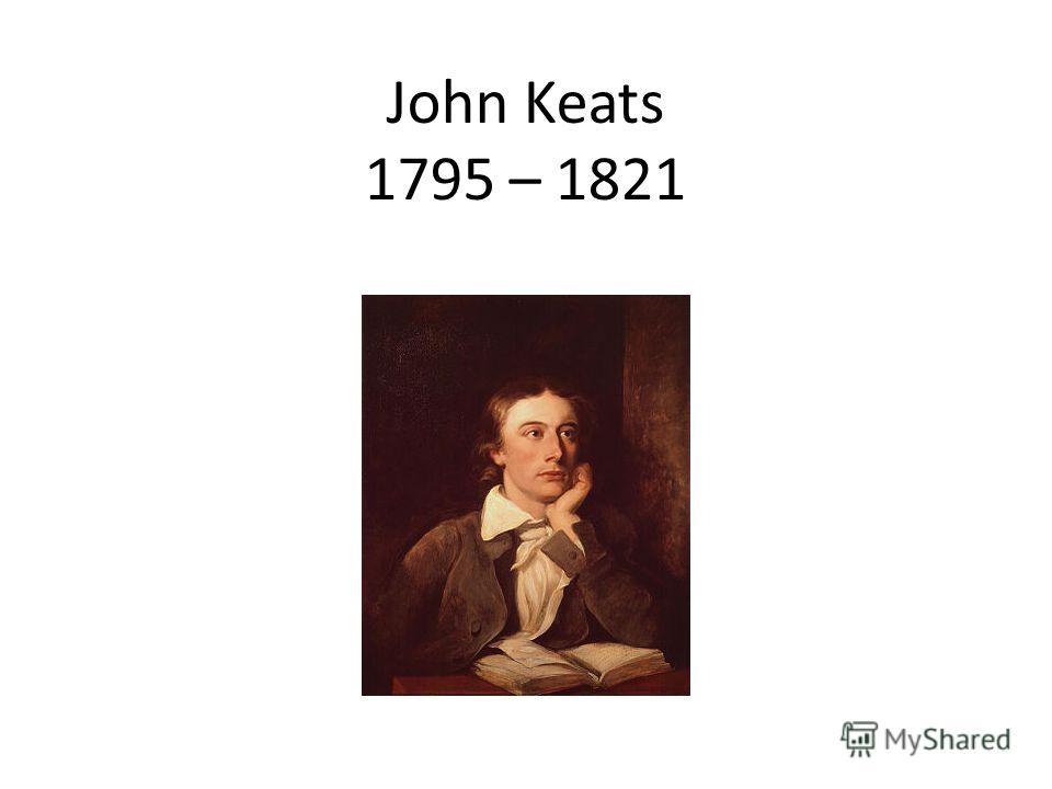 John Keats 1795 – 1821
