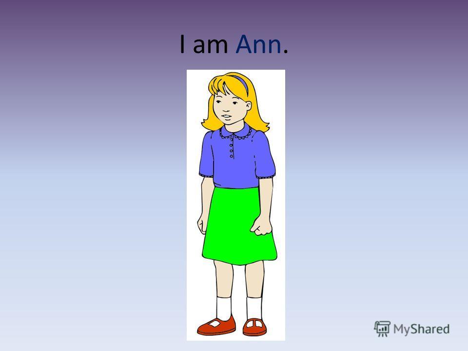 I am Ann.
