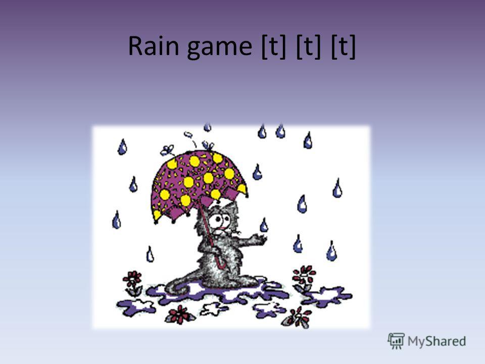Rain game [t] [t] [t]