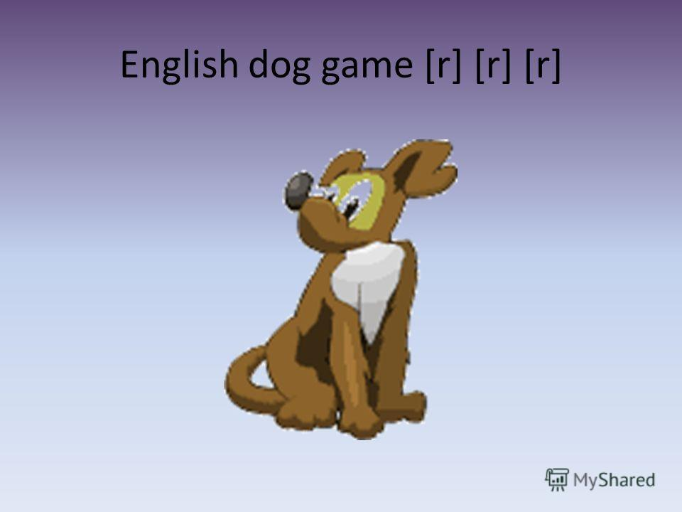 English dog game [r] [r] [r]