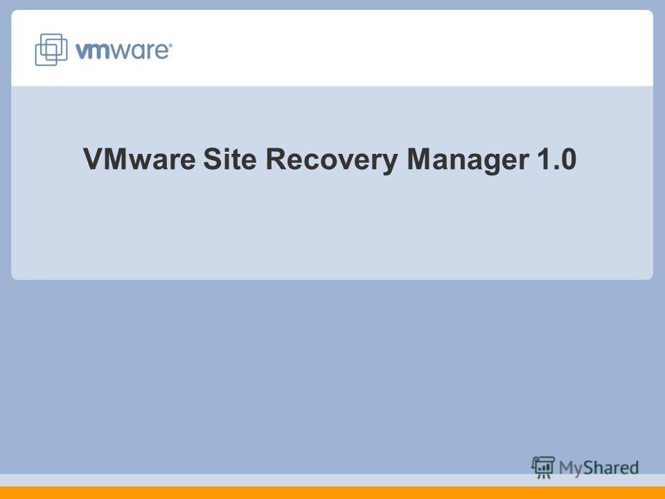 VMware Site Recovery Manager 1.0