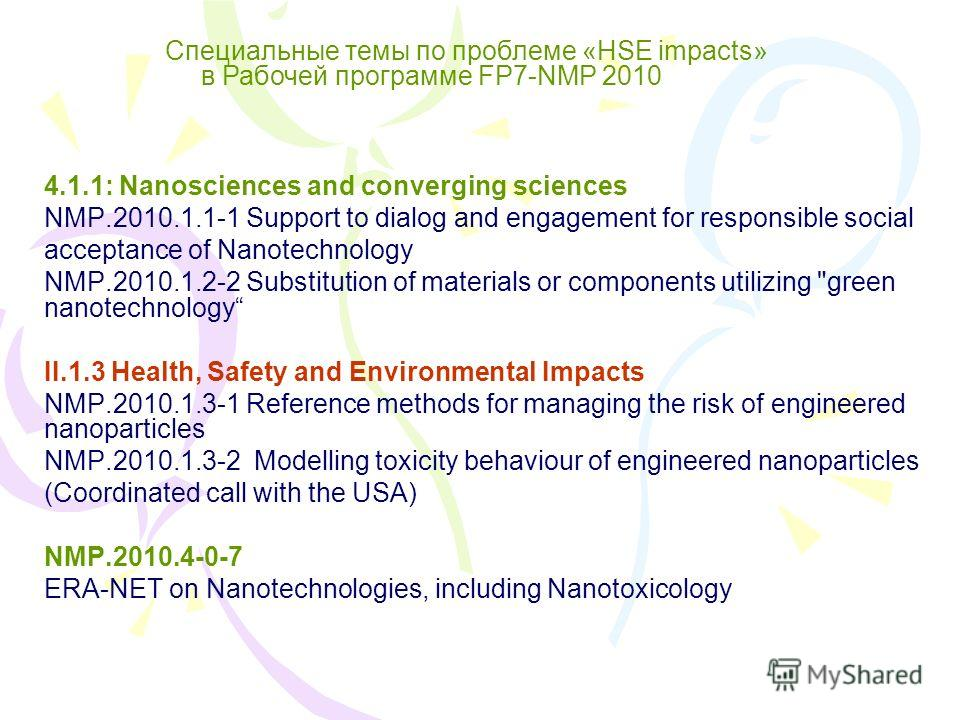 4.1.1: Nanosciences and converging sciences NMP.2010.1.1-1 Support to dialog and engagement for responsible social acceptance of Nanotechnology NMP.2010.1.2-2 Substitution of materials or components utilizing