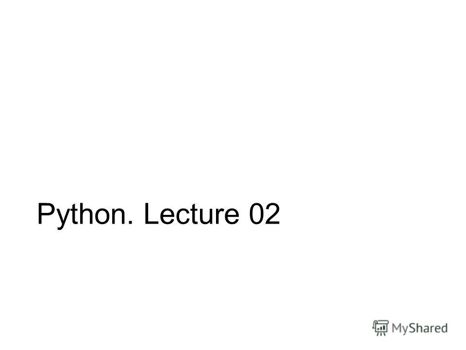 Python. Lecture 02