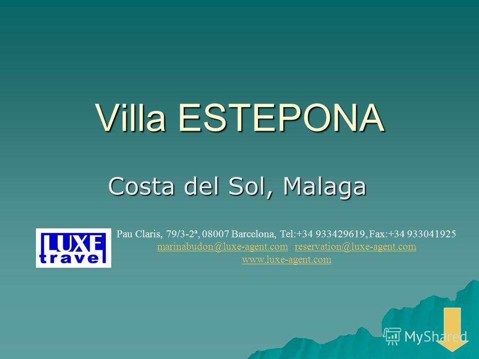 Villa ESTEPONA Costa del Sol, Malaga Pau Claris, 79/3-2ª, 08007 Barcelona, Tel:+34 933429619, Fax:+34 933041925 marinabudon@luxe-agent.commarinabudon@luxe-agent.com reservation@luxe-agent.comreservation@luxe-agent.com www.luxe-agent.com