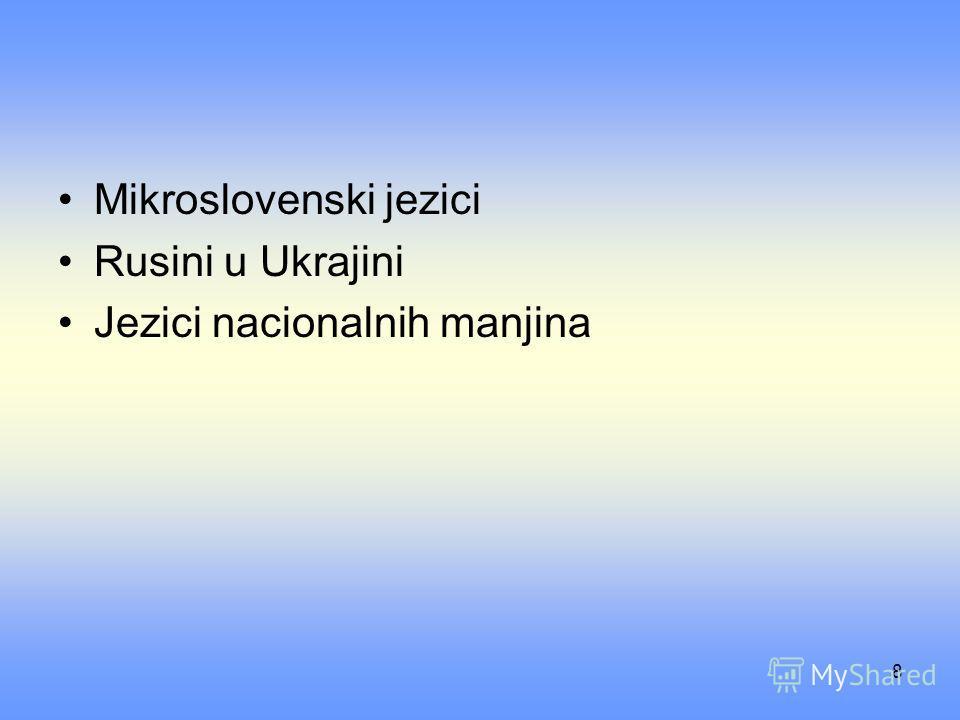 8 Mikroslovenski jezici Rusini u Ukrajini Jezici nacionalnih manjina
