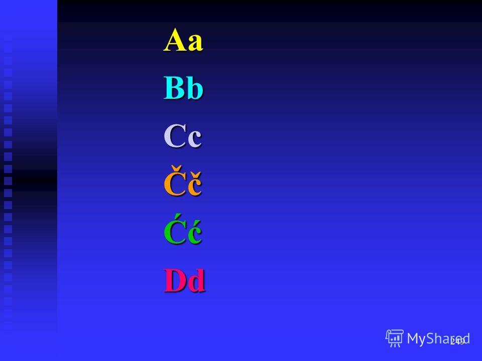 248 für manche Phoneme gibt es in beiden Sprachen mehrere Grapheme, z.B. w und t für bilabiales [u], obersorb. ć und c für [tc], niedersorb. ć und ts für [tJ] für manche Phoneme gibt es in beiden Sprachen mehrere Grapheme, z.B. w und t für bilabiales