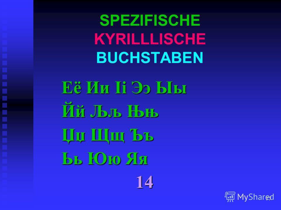 76 SPECIFISCHE SLAWISCHE BUCHSTABEN