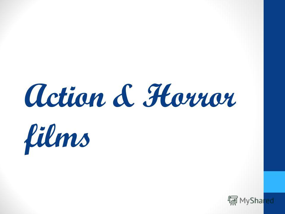 Action & Horror films
