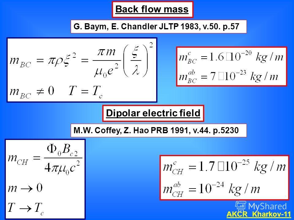 G. Baym, E. Chandler JLTP 1983, v.50. p.57 Back flow mass Dipolar electric field M.W. Coffey, Z. Hao PRB 1991, v.44. p.5230 AKCR Kharkov-11