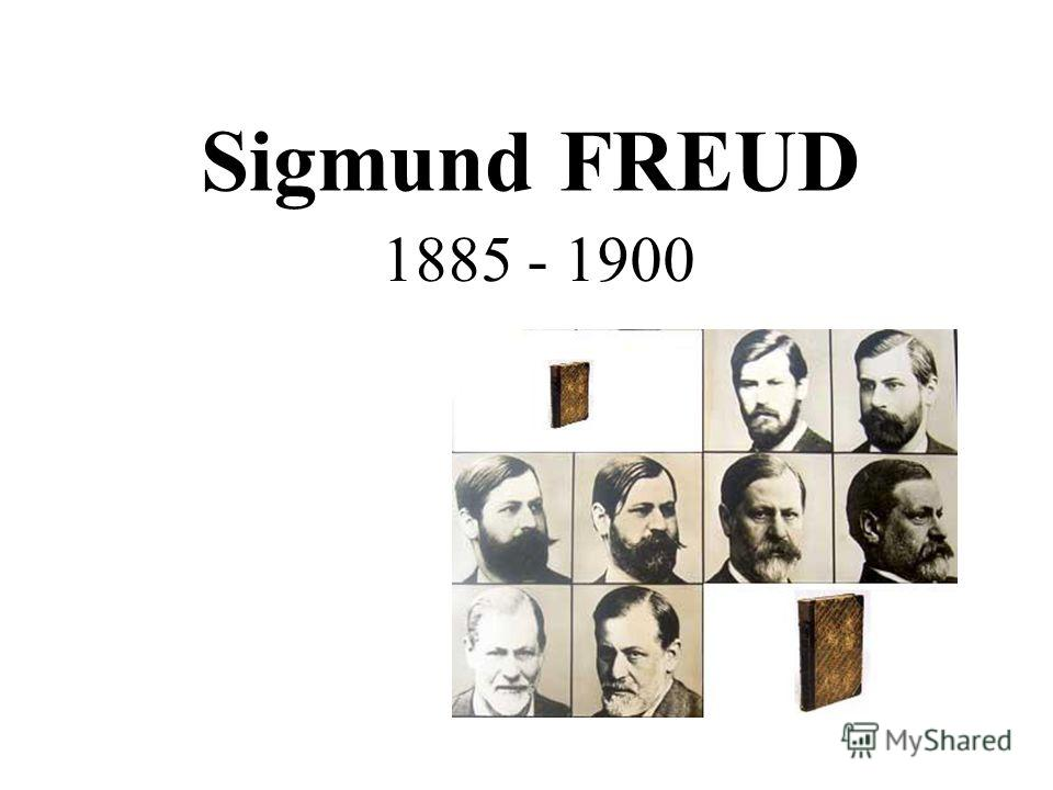 Sigmund FREUD 1885 - 1900