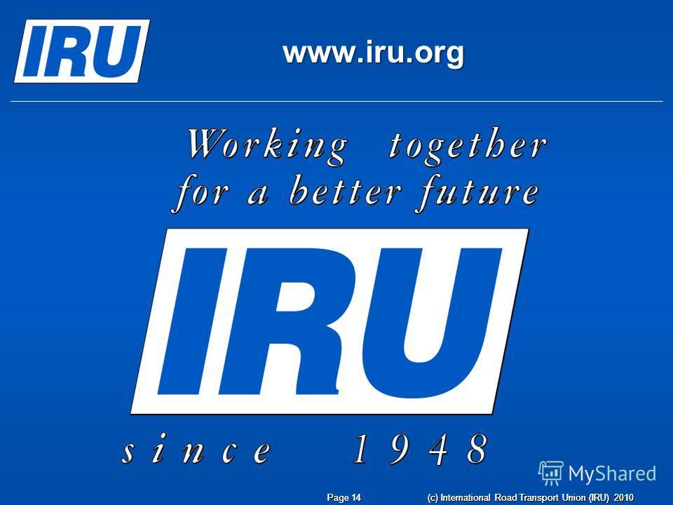 Page 14 (c) International Road Transport Union (IRU) 2010 www.iru.org Page 14 (c) International Road Transport Union (IRU) 2010