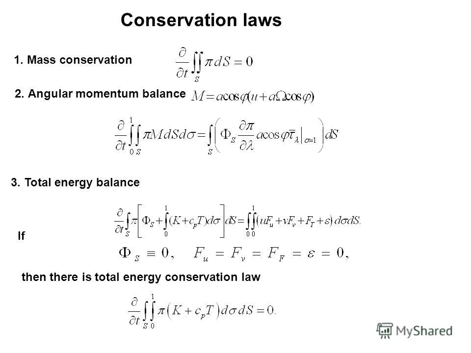 Conservation laws 1. Mass conservation 2. Angular momentum balance 3. Total energy balance If then there is total energy conservation law