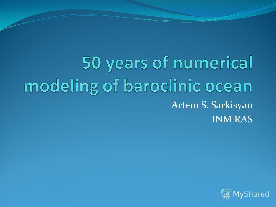 Artem S. Sarkisyan INM RAS
