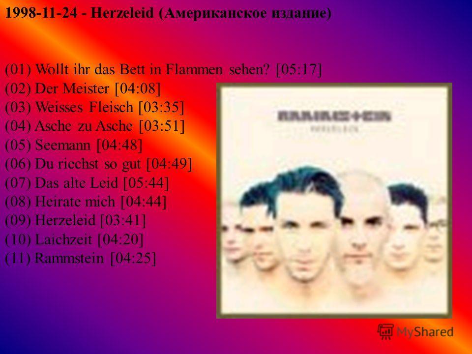 1999-08-31 - Live aus Berlin (01) Spiel mit mir [05:22] (02) Bestrafe mich [03:49] (03) Weisses Fleisch [04:45] (04) Sehnsucht [04:25] (05) Asche zu Asche [03:24] (06) Wilder Wein [05:17] (07) Heirate mich [06:26] (08) Du riechst so gut [05:24] (09)