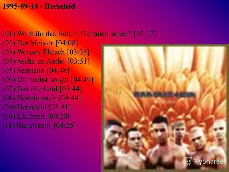 1997-08-22 - Sehnsucht (01) Sehnsucht [04:04] (02) Engel [04:24] (03) Tier [03:46] (04) Bestrafe mich [03:36] (05) Du hast [03:54] (06) Buck Dich [03:21 (07) Spiel mit mir [04:45] (08) Klavier [04:22] (09) Alter Mann [04:22] (10) Eifersucht [03:35] (