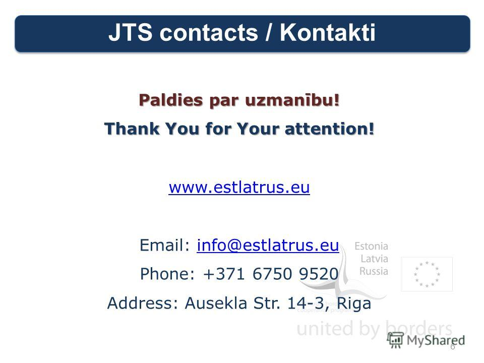 JTS contacts / Kontakti Paldies par uzmanību! Thank You for Your attention! www.estlatrus.eu Email: info@estlatrus.euinfo@estlatrus.eu Phone: +371 6750 9520 Address: Ausekla Str. 14-3, Riga 6