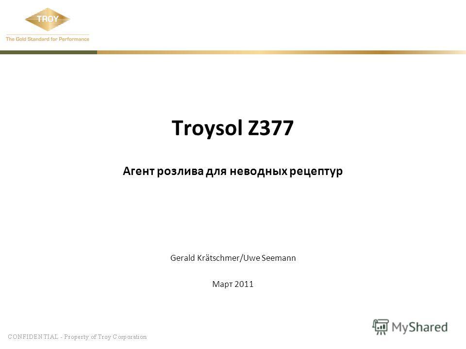 Troysol Z377 Агент розлива для неводных рецептур Gerald Krätschmer/Uwe Seemann Март 2011